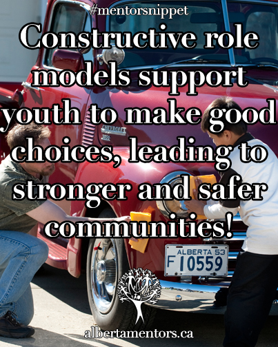 Constructive role models support youth to make good choices, leading to stronger and safer communities!