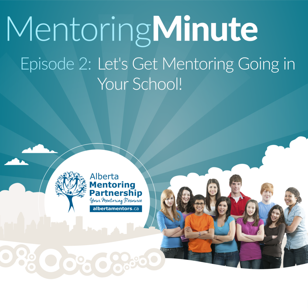 Episode 2 - Let's Get Mentoring Going in Your School! - Mentoring Minute Podcast - Episode 2