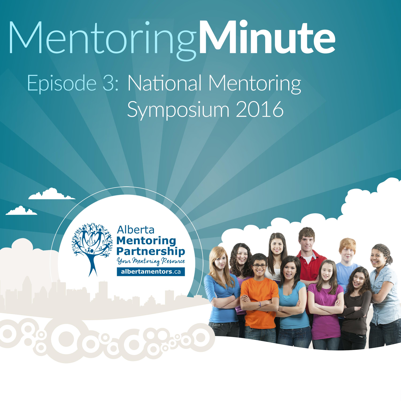 Episode 3 - National Mentoring Symposium 2016 Mentoring Minute