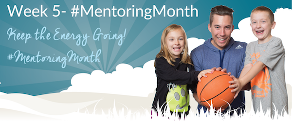 Week 5 Keep the MentoringMonth Energy Going