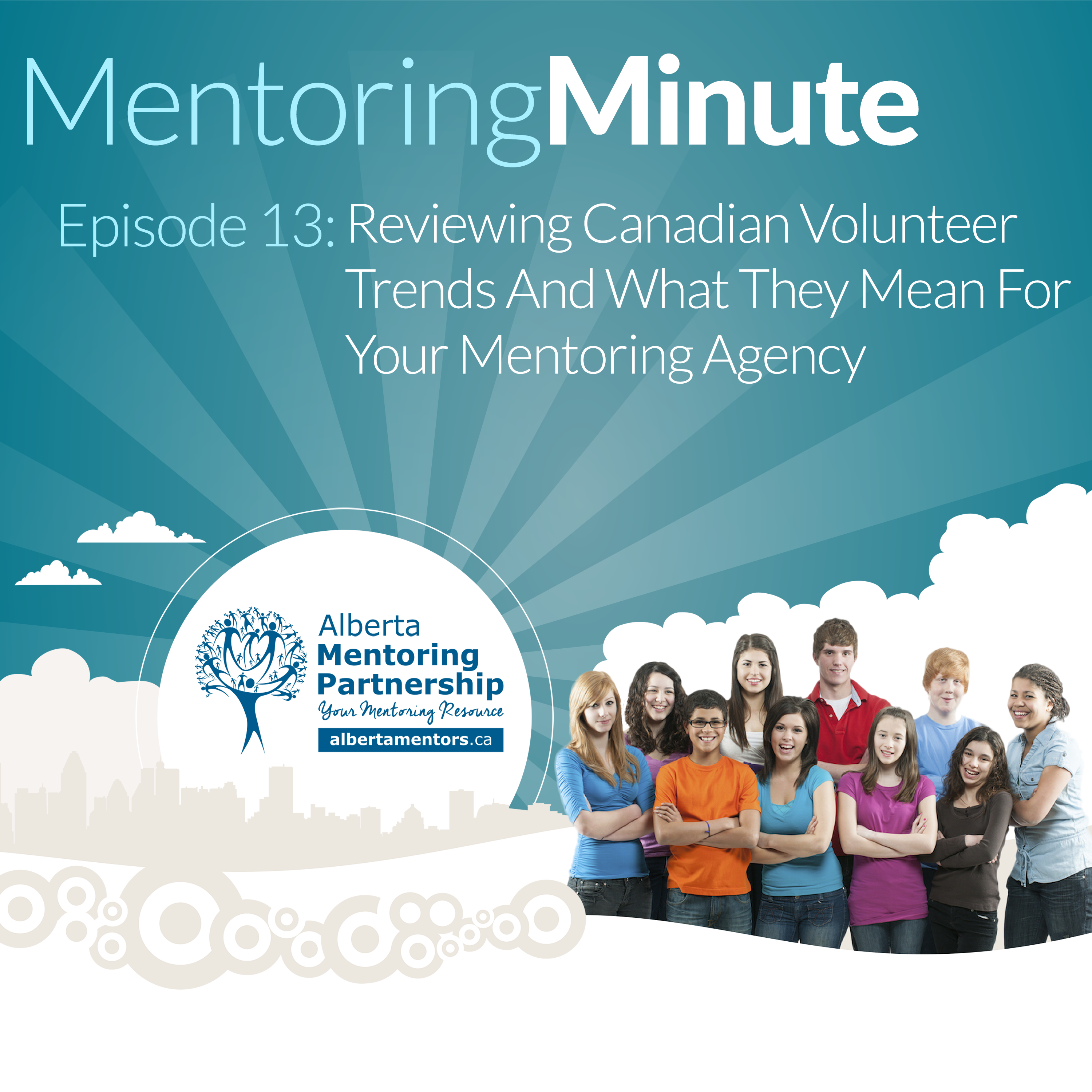 Episode 13 Reviewing Canadian Volunteer Trends and What They mean for Your Mentoring Agency