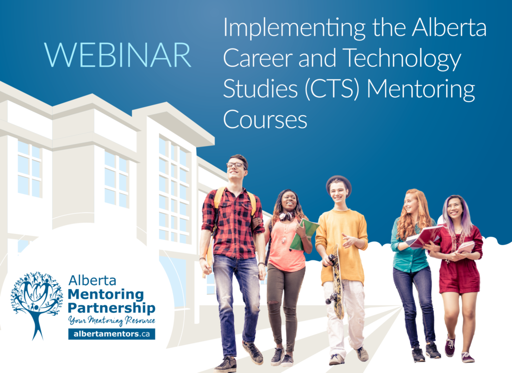 Implementing the Alberta Career and Technology Studies (CTS) Mentoring Courses