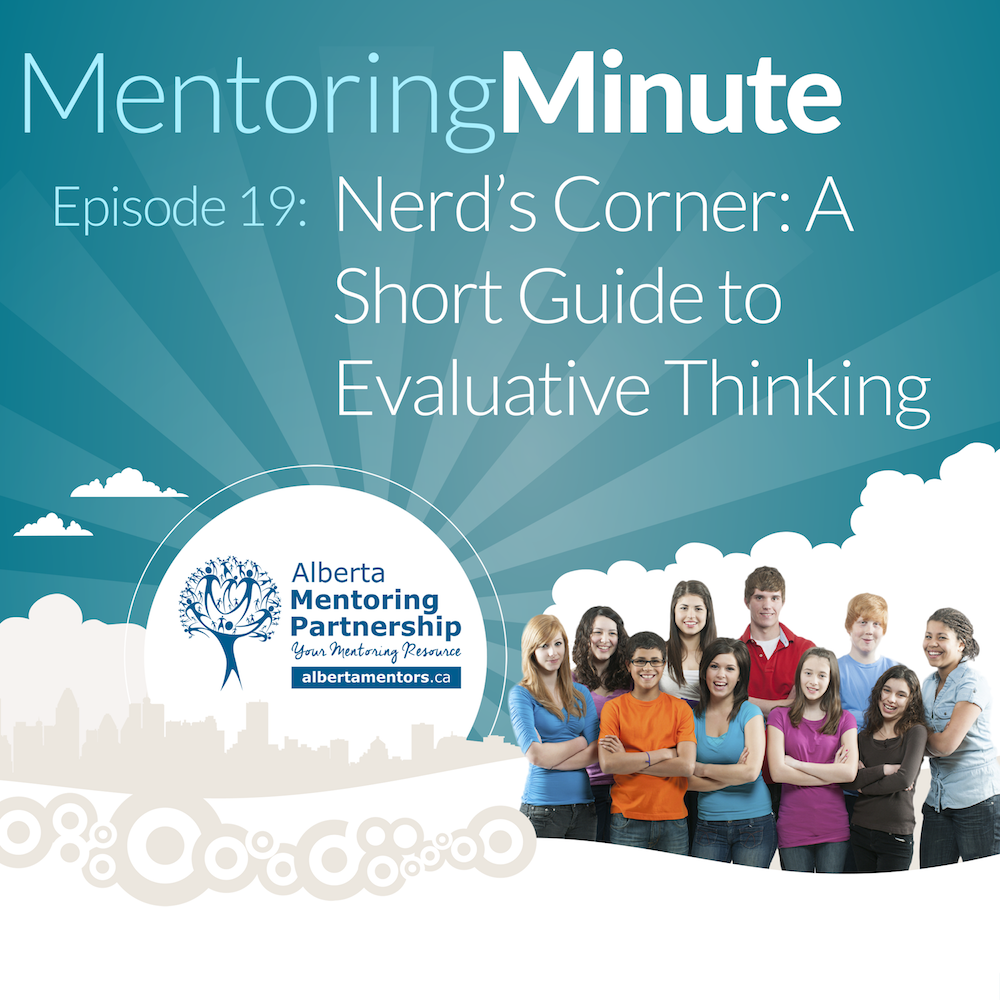 Nerd's Corner A Short Guide to Evaluative Thinking - MentoringMinute Podcast