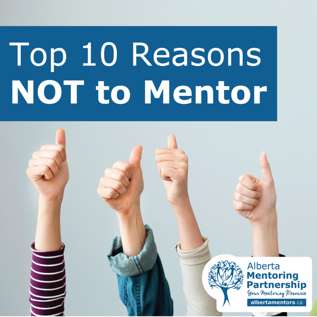 Top 10 Reasons NOT to Mentor - Alberta Mentoring Partnership